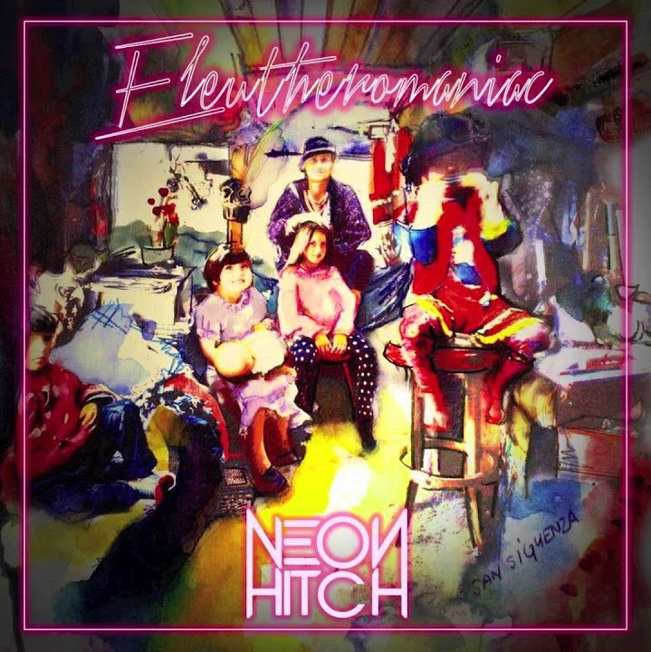 Neon Hitch Eleutheromaniac Single