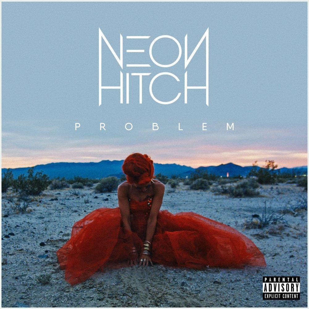 Neon Hitch Problem Single